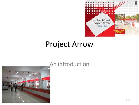 Project Arrow An introduction 1.1.1. CONCEPTUALIZATION OF PROJECT ARROW Present Scenario 70% of India's 1.1 billion people live in rural areas Most villages.