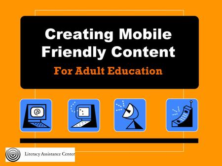 Creating Mobile Friendly Content For Adult Education.