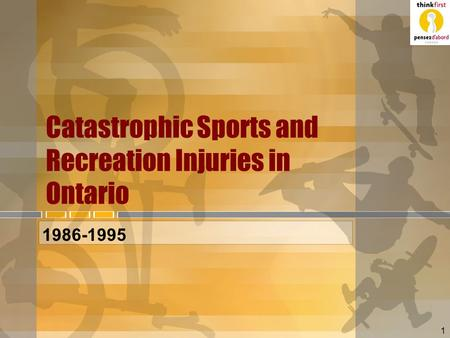 1 Catastrophic Sports and Recreation Injuries in Ontario 1986-1995.