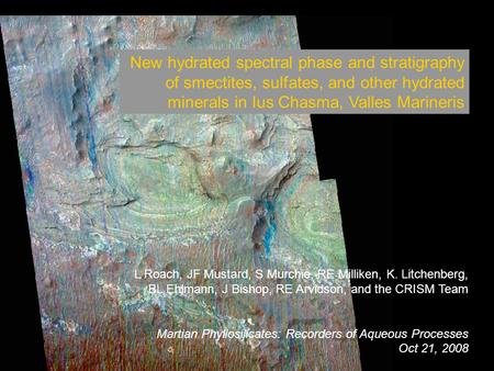New hydrated spectral phase and stratigraphy of smectites, sulfates, and other hydrated minerals in Ius Chasma, Valles Marineris L Roach, JF Mustard, S.