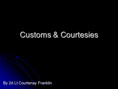 Customs & Courtesies By 2d Lt Courtenay Franklin.