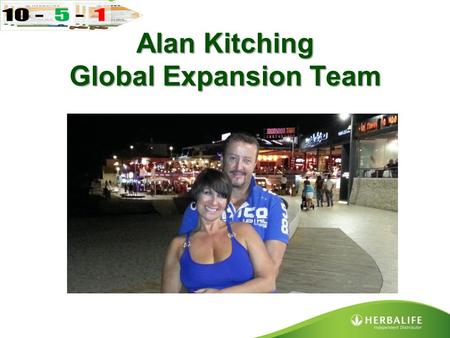 Alan Kitching Global Expansion Team. What is a 90 day plan! Decide where you want to be in 90 days from now and devise a daily, weekly, monthly plan.