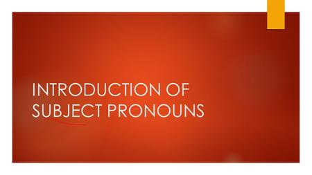 INTRODUCTION OF SUBJECT PRONOUNS. INFINITIVE PORTION OF THE VERB  A verb is an action word.  The main form of the verb is called the infinitive…it includes.