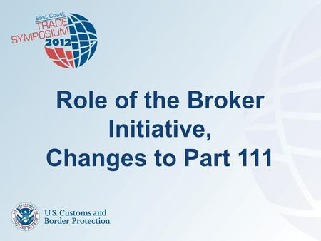 Role of the Broker Initiative, Changes to Part 111.