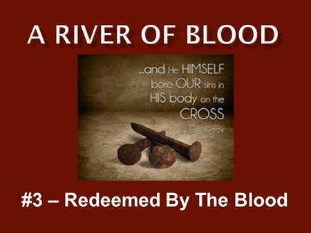 #3 – Redeemed By The Blood.  We cannot begin to comprehend the horror of slavery in Hell.  We cannot begin to understand the misery one being can inflict.