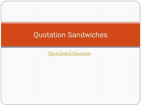 Quotation Sandwiches Open Ended Questions.