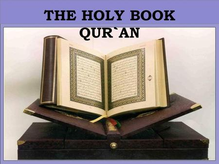 THE HOLY BOOK QUR`AN. 2 Outline Definition of the Quran How & Why was the Qur'an revealed? Is the Qur'an a miracle? Is the Qur'an written by Muhammed.