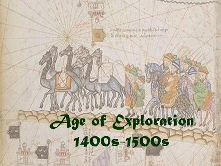 Age of Exploration 1400s-1500s.