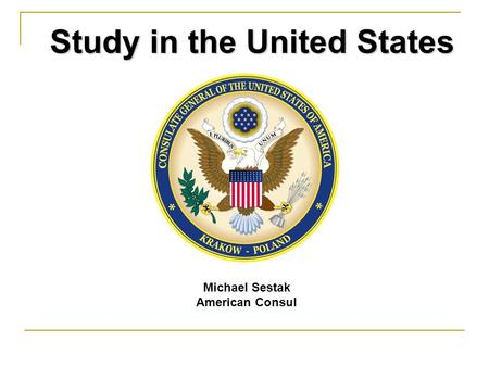 Michael Sestak American Consul Study in the United States.