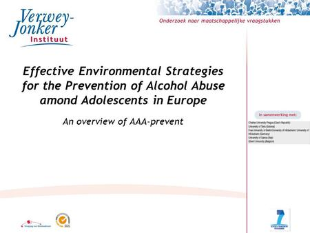 Effective Environmental Strategies for the Prevention of Alcohol Abuse amond Adolescents in Europe An overview of AAA-prevent.