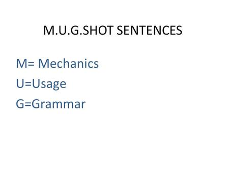 M= Mechanics U=Usage G=Grammar