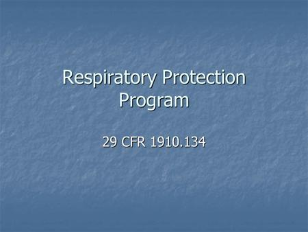 Respiratory Protection Program 29 CFR 1910.134. Respiratory Protection Program When respiratory protection is necessary When respiratory protection is.