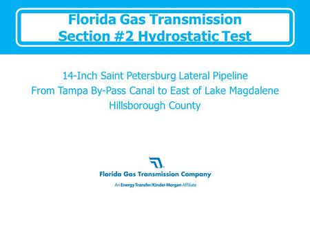 Florida Gas Transmission Section #2 Hydrostatic Test 14-Inch Saint Petersburg Lateral Pipeline From Tampa By-Pass Canal to East of Lake Magdalene Hillsborough.