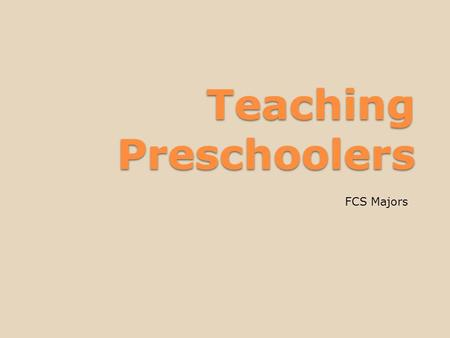 Teaching Preschoolers FCS Majors. Build a Portfolio: