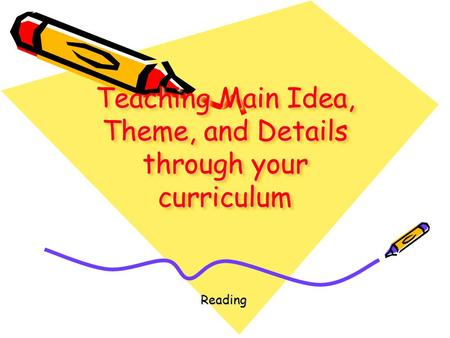 Teaching Main Idea, Theme, and Details through your curriculum Reading.