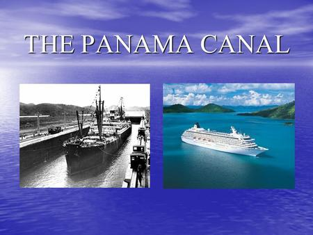 THE PANAMA CANAL. Panama Canal being built Building of the canal and the locks.