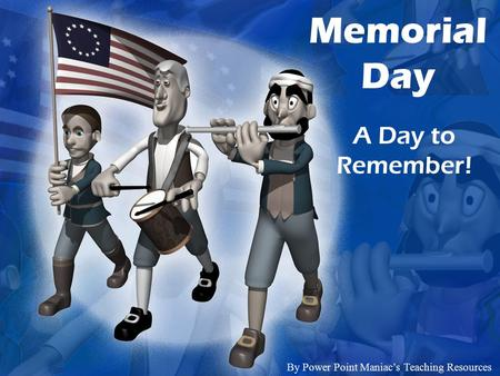 Memorial Day A Day to Remember! By Power Point Maniac's Teaching Resources.