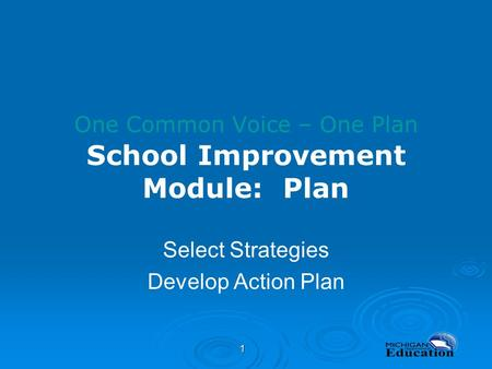 One Common Voice – One Plan School Improvement Module: Plan