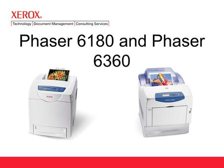 Phaser 6180 and Phaser 6360. NA+XE Color Laser Printer Market IDC Data.