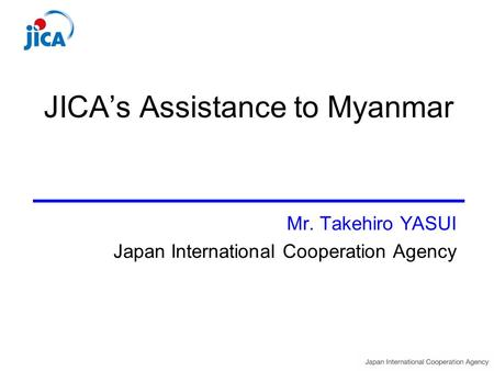JICA's Assistance to Myanmar