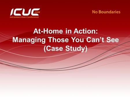 At-Home in Action: Managing Those You Can't See (Case Study)