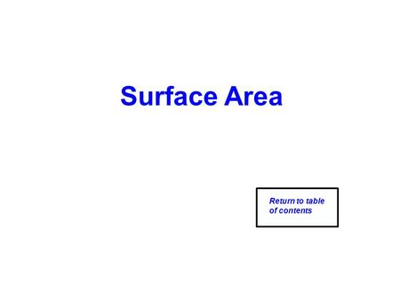Surface Area Return to table of contents. Surface Area of Prisms Return to table of contents.