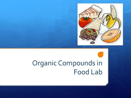 Organic Compounds in Food Lab