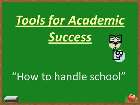 "Tools for Academic Success ""How to handle school"" 1."