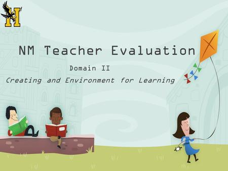 NM Teacher Evaluation Domain II Creating and Environment for Learning.