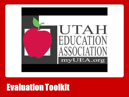 Evaluation Toolkit. Strategies and Tools to Assist You.
