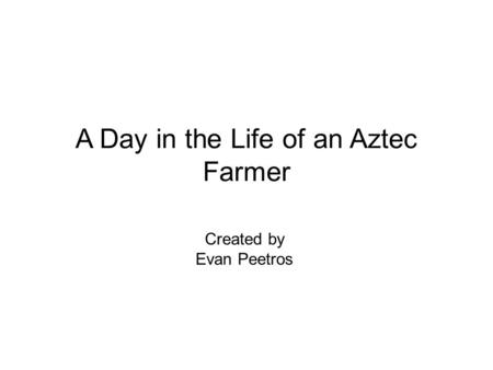 A Day in the Life of an Aztec Farmer