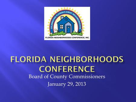 Board of County Commissioners January 29, 2013.  FNC History  2014 Sponsorship Proposal  Budget  Summary.