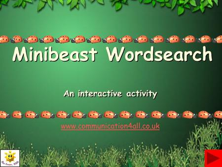 Minibeast Wordsearch An interactive activity www.communication4all.co.uk.