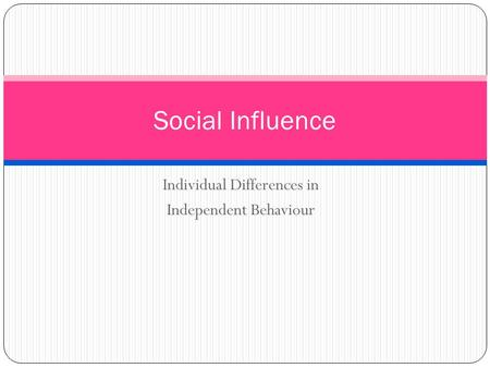 Individual Differences in Independent Behaviour Social Influence.