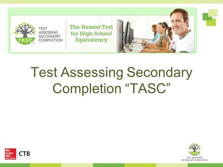 "Test Assessing Secondary Completion ""TASC"""