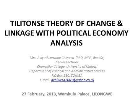 TILITONSE THEORY OF CHANGE & LINKAGE WITH POLITICAL ECONOMY ANALYSIS