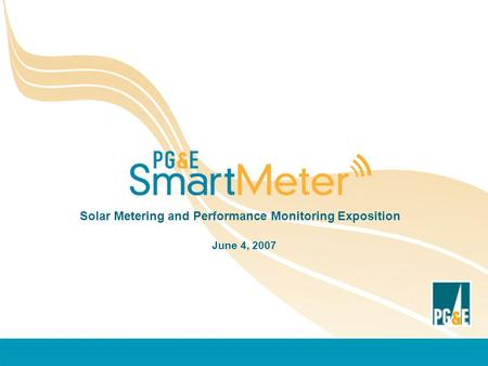 Solar Metering and Performance Monitoring Exposition June 4, 2007.