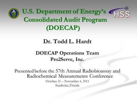 U.S. Department of Energy's Consolidated Audit Program (DOECAP) U.S. Department of Energy's Consolidated Audit Program (DOECAP) Dr. Todd L. Hardt DOECAP.