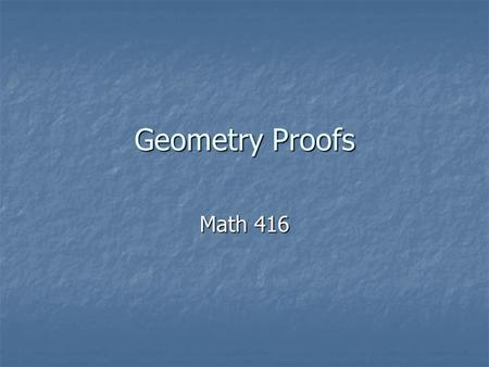 Geometry Proofs Math 416.