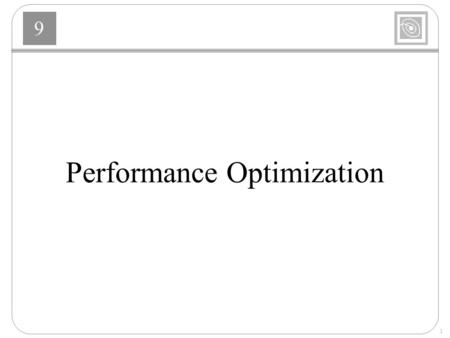 9 1 Performance Optimization. 9 2 Basic Optimization Algorithm p k - Search Direction  k - Learning Rate or.