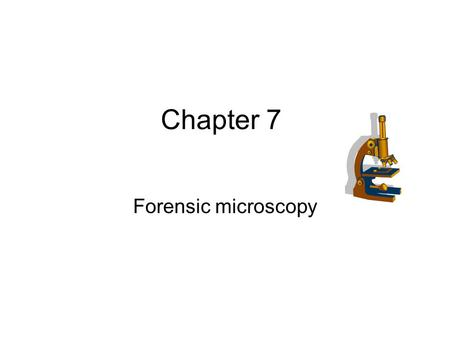 Chapter 7 Forensic microscopy. Terms Virtual image Real image.