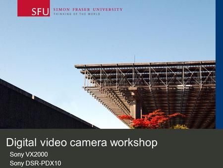 Digital video camera workshop Sony VX2000 Sony DSR-PDX10.