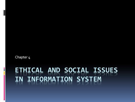 Chapter 4. Understanding Social and Ethical Issues Related to Systems  In the past firms paid for the legal defense of their employees enmeshed in civil.