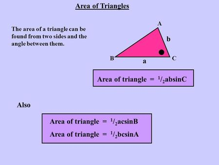 Area of triangle = 1/2absinC