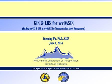  West Virginia Department of Transportation Division of Highways Geospatial Transportation Information Section.