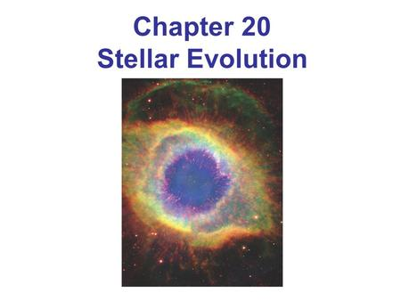 Chapter 20 Stellar Evolution. 20.1Leaving the Main Sequence 20.2Evolution of a Sun-Like Star The CNO Cycle 20.3The Death of a Low-Mass Star Learning Astronomy.