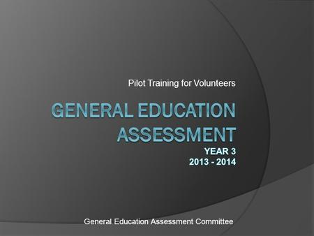 Pilot Training for Volunteers General Education Assessment Committee.