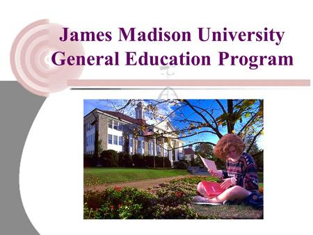 James Madison University General Education Program.