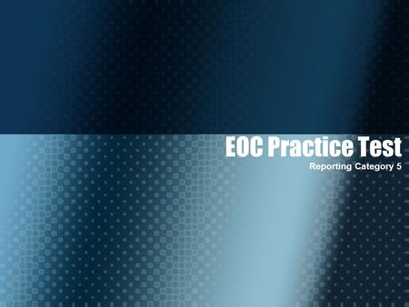 EOC Practice Test Reporting Category 5. Data Analysis, Statistics, and Probability.