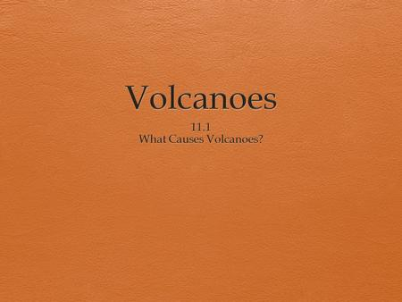 I. Volcanoes and You A. Volcano – opening in Earth's surface B. Often forms a mountain from layers of lava and volcanic ash C. Most are dormant, not currently.
